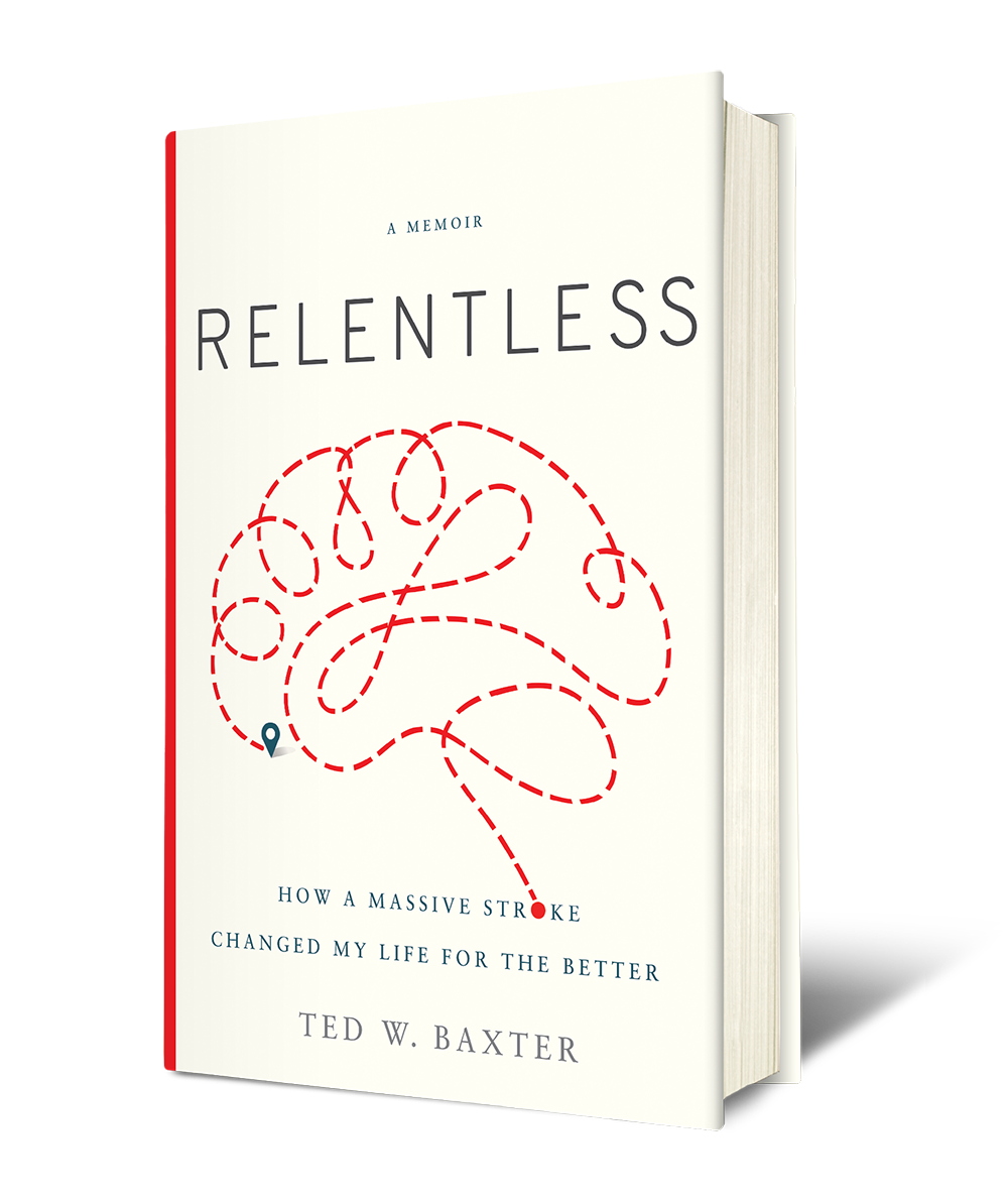 Relentless by Ted W Baxter